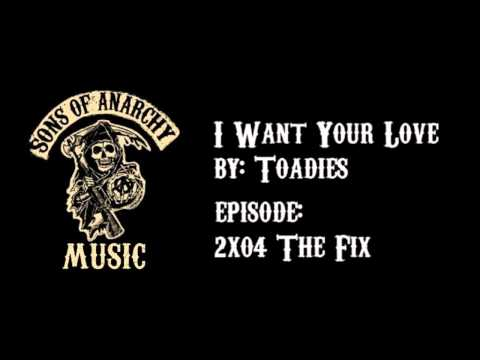 I Want Your Love - Toadies | Sons of Anarchy | Season 2