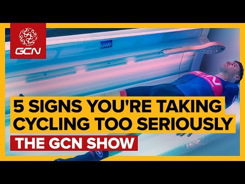 5-signs-you're-taking-cycling-too-seriously-|-gcn-show-ep.-348