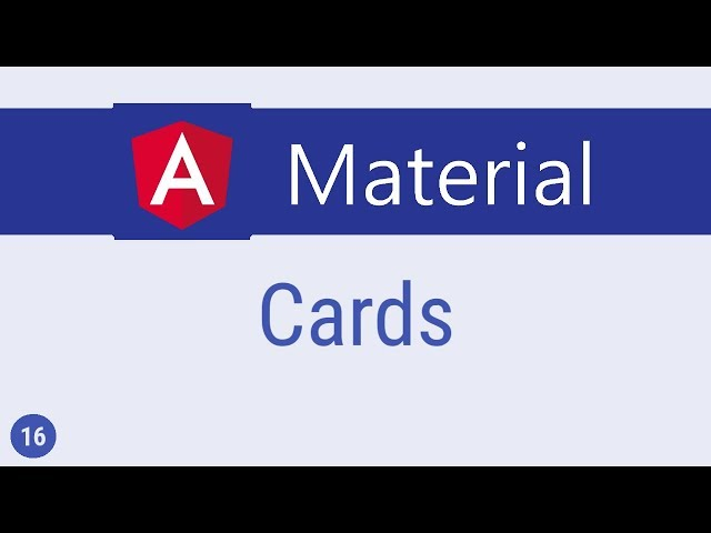 Angular Material Tutorial - 16 - Cards