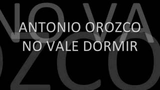 Watch Antonio Orozco No Vale Dormir video