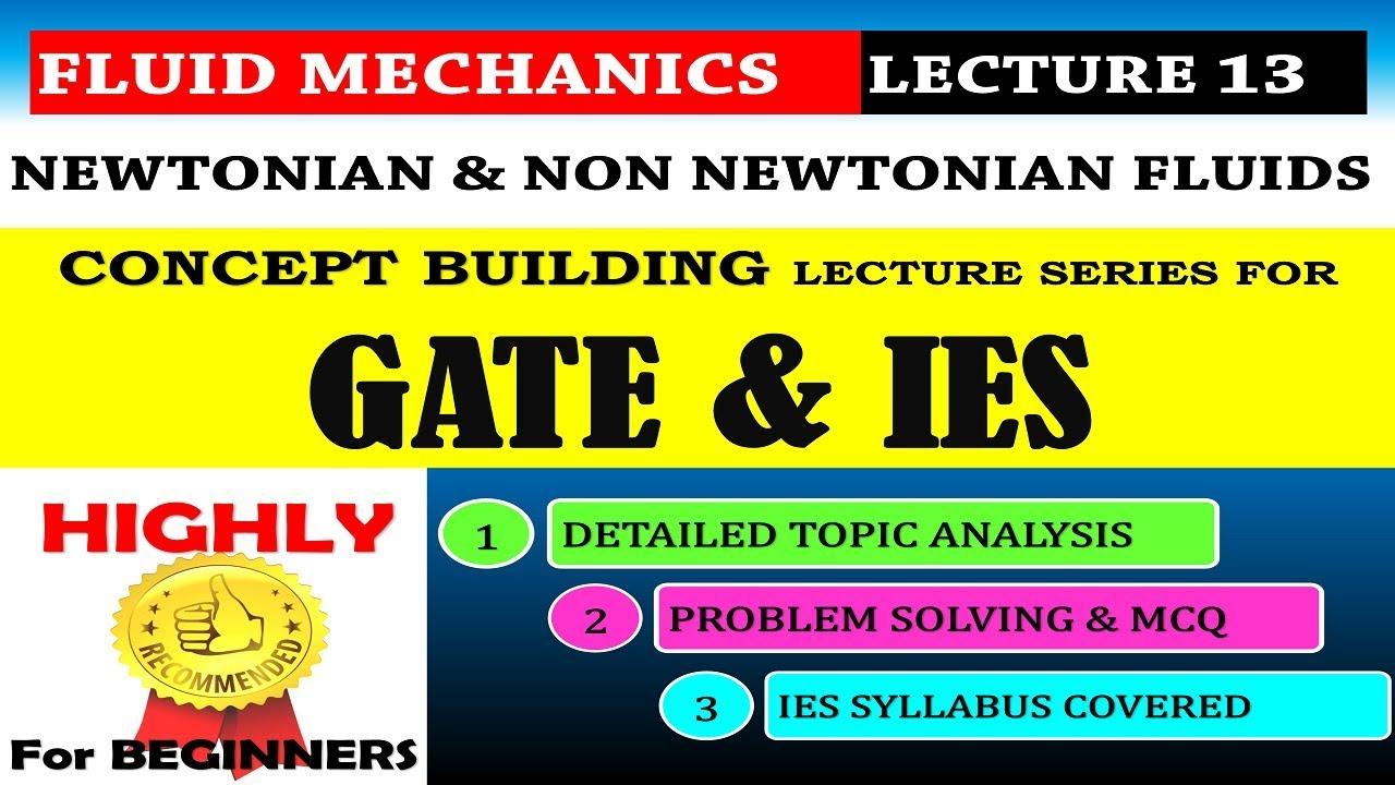 Fluid Mechanics for GATE and IES (ENGLISH)   Newtonian Fluids and Non Newtonian Fluids   Lecture 13