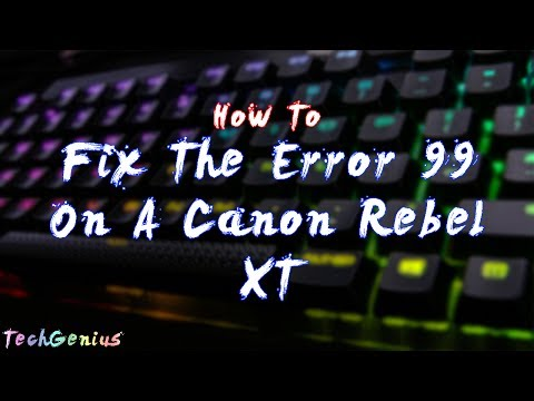 How To Fix The Error 99 On A Canon Rebel XT