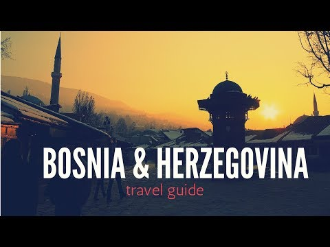 BOSNIA AND HERZEGOVINA Travel Guide, 5 best place in bosnia that you must visit !!