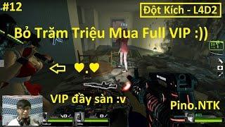 [ Đột Kích - L4D2 ] Tập 12 : Bỏ 100 Triệu ra Update VIP Đột Kích :))) - Pino.NTK ✔