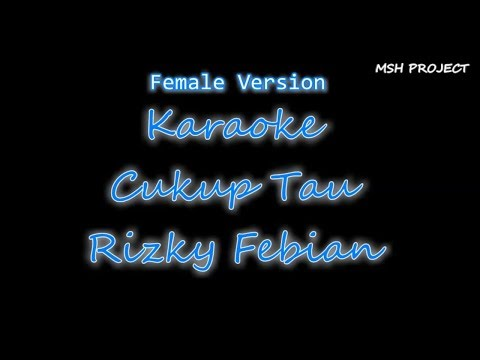 Rizky Febian - Cukup Tau Karaoke Female Version No Vocal