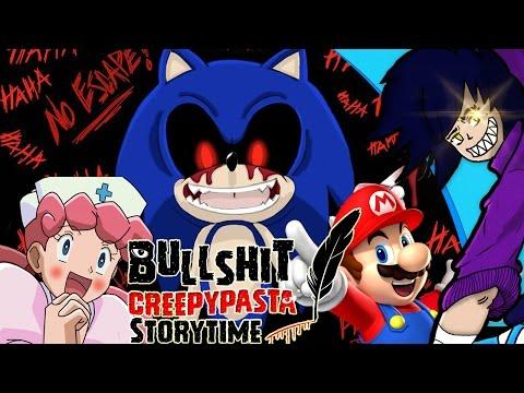 Bullshit Creepypasta Storytime: Sonic.EXE TRS, Mario, Nurse Joy