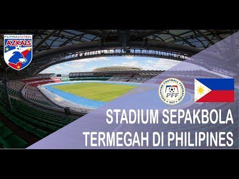 STADION SEPAK BOLA TERMEGAH DI PHILIPINES
