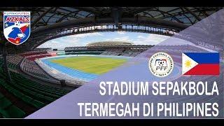Download STADION SEPAK BOLA TERMEGAH DI PHILIPINES