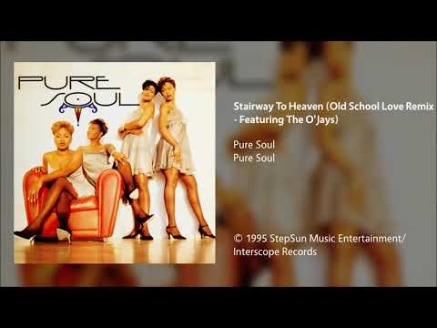 Pure Soul - Stairway To Heaven (Old School Love Remix - Featuring The O'Jays)