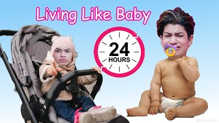 LIVING LIKE BABY FOR 24 HOURS