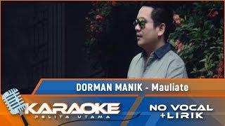 Mauliate (Karaoke) - Dorman Manik