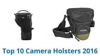 10 Best Camera Holsters 2016