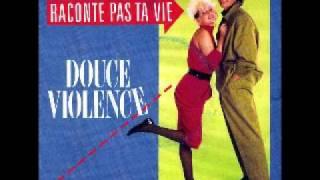 Douce violence - Raconte pas ta vie 1985