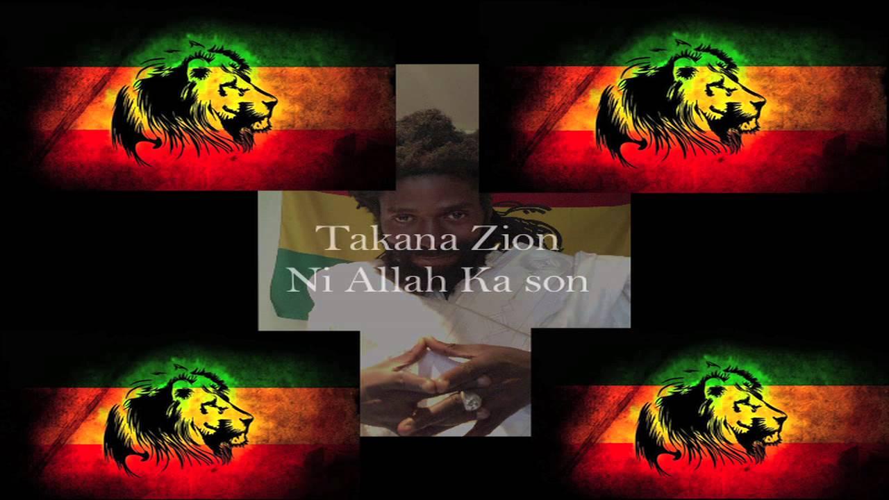 Takana Zion Ni Allah Ka Son (Exclu 2013)