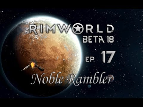 RimWorld - A Friendly Arms Deal With The Neighbors - Ep 17 - Beta 18
