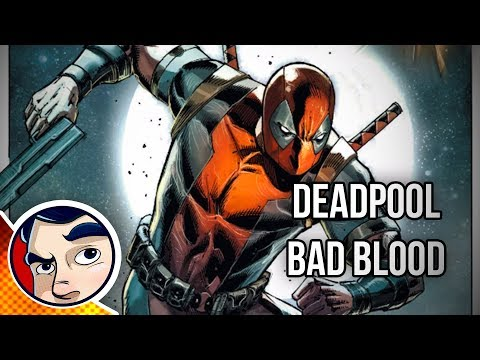 """Deadpool """"Bad Blood, Deadpool Dies, Over and Over"""" - Complete Story"""