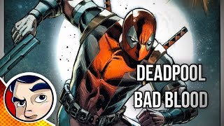 "Deadpool ""Bad Blood, Deadpool Dies, Over and Over"" - Complete Story"