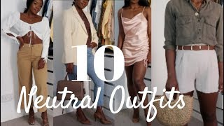 10 NEUTRAL OUTFITS / SUMMER OUTFITS...