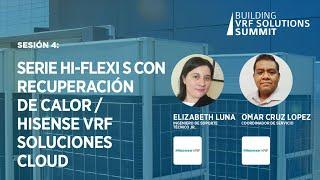 Sesión 4: Serie Hi-FLEXi S con Recuperación de Calor / Hisense VRF Soluciones Cloud