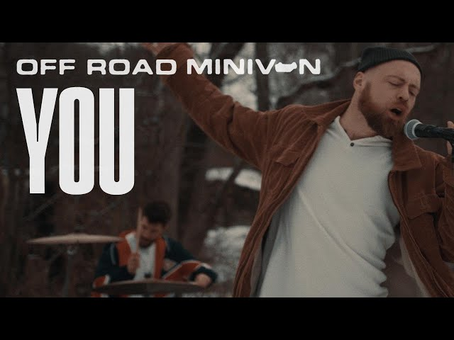 Off Road Minivan - YOU (Official Music Video) *Swan Dive*