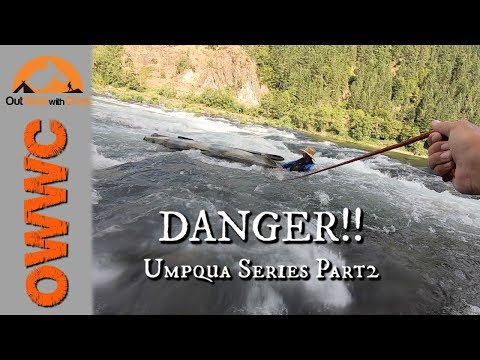 The Umpqua Series - Danger On The River!  Part 2
