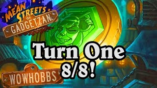 Turn One 8/8! ~ Mean Streets of Gadgetzan ~ Hearthstone Heroes of Warcraft