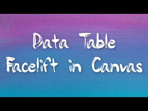 Data Table Facelift in Canvas