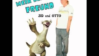 Otto Walkes & Sid *Ice Age* Mein bester Freund