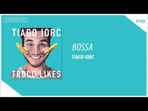 TIAGO IORC - Bossa (Áudio Oficial)
