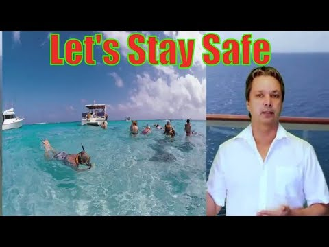 Safety tips for on the ship and shore excursions - Cruising safety tips 2019