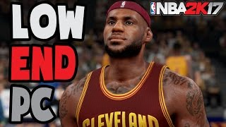 NBA 2K17 on 4 GB RAM + Intel Dual Core (Low End PC Gameplay)
