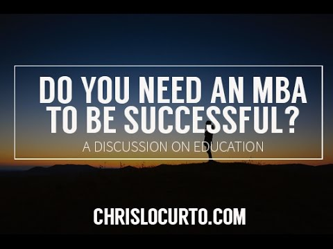 Do You Need an MBA To Be Successful? A Discussion on Education