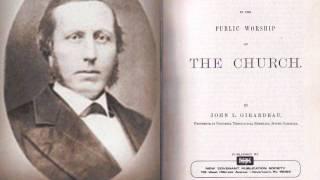 Pt 27. [END] Instrumental Music in Public Worship --by John L. Girardeau