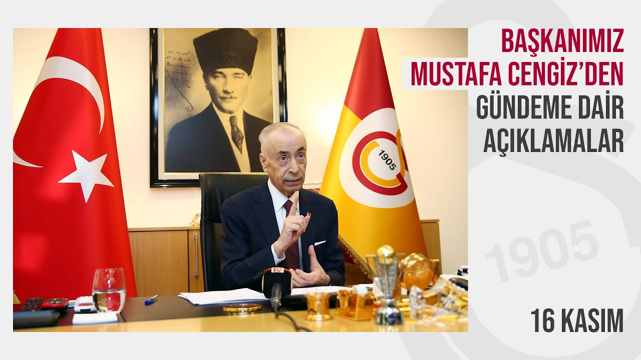 Başkanımız Mustafa Cengiz'den gündeme dair açıklamalar... - Galatasaray
