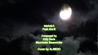 Interlude 6, Mannheim Steamroller Fresh Aire III- Cover by ALBEDO