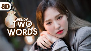Download Wendy (Red Velvet) - Two Words (Start-Up OST) [ 8D | USE HEADPHONE ]