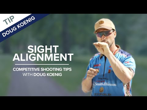 Sight Alignment & Sight Picture   Competitive Shooting Tips With Doug Koenig