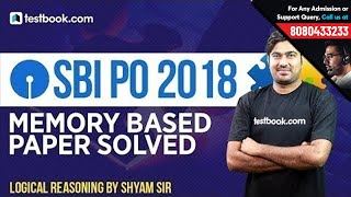 SBI PO 2018 Memory Based Paper Solved by Reasoning Expert Shyam Sir | Must Watch!