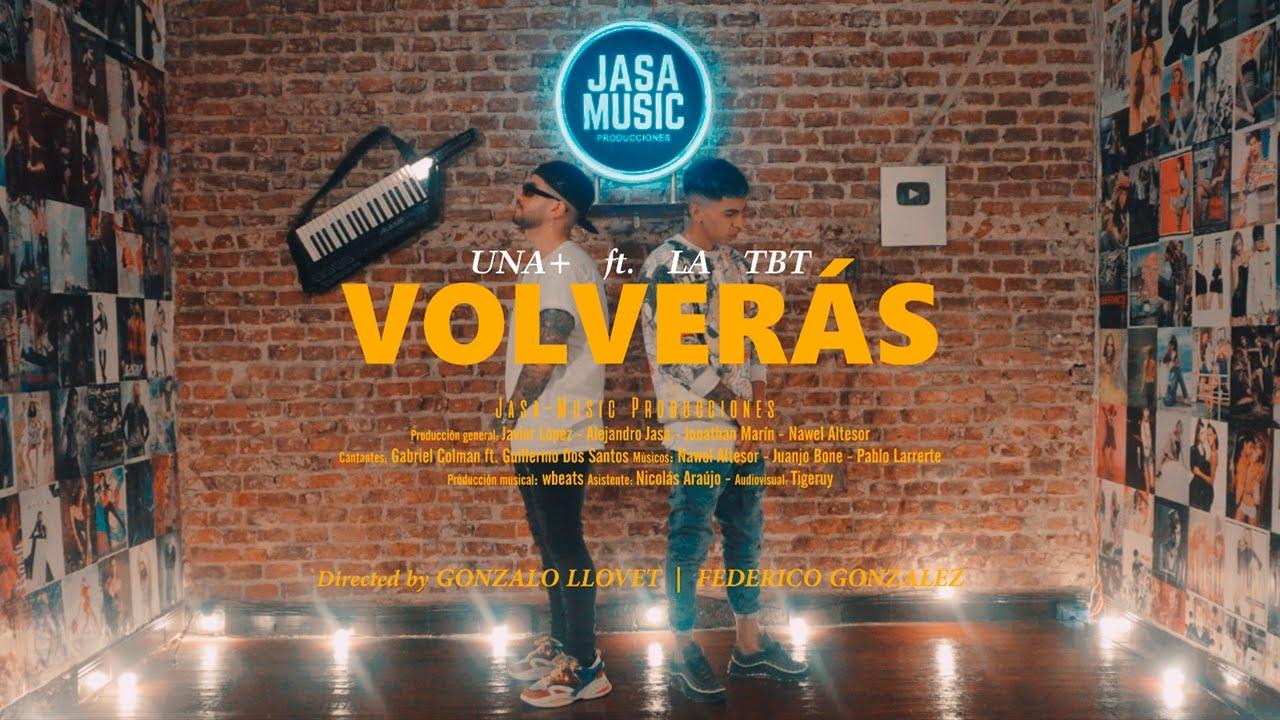 VOLVERAS - La TBT ft  UNA+