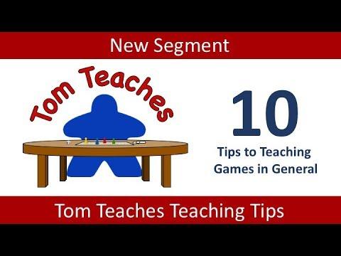 Tom Teaches Ten Tips for Teaching Games