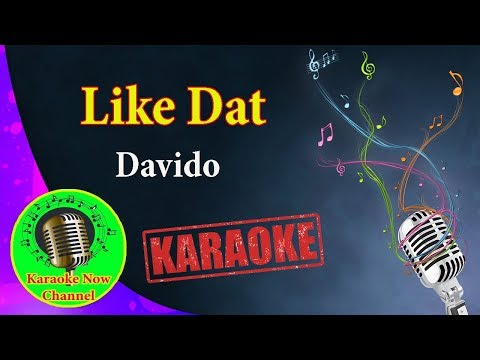 [Karaoke] Like Dat- Davido- Karaoke Now