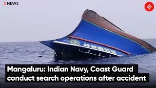 Mangaluru: Indian Navy, Coast Guard conduct search operations after accident