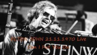 ELTON JOHN 21.11.1970 Live - Can I Put You On