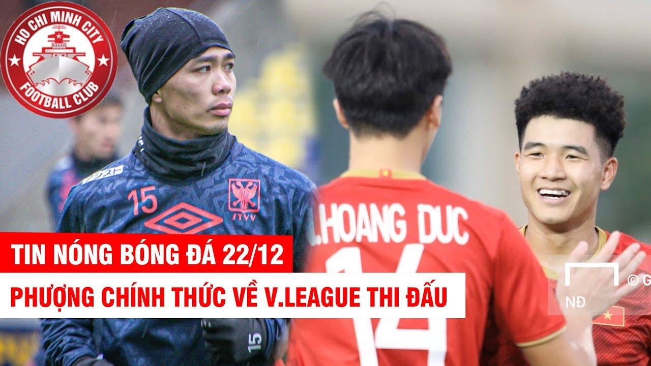 TIN NÓNG BÓNG ĐÁ 22/12 | Chinh bùng nổ, U23VN hạ đội HQ – Phượng chính thức về V.League thi đấu