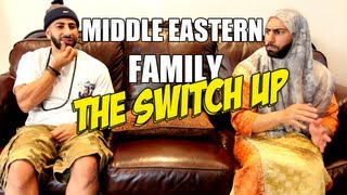 MIDDLE EASTERN FAMILY: THE SWITCH UP! Ep. 1