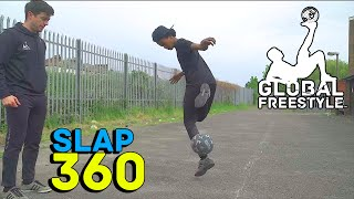 HOW TO DO THE SLAP 360 // FREESTYLE FOOTBALL // GLOBAL FREESTYLE