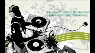 Lacuna - Celebrate the Summer (Money-G Radio Video Edit)