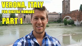 VERONA ITALY FOR DIGITAL NOMADS PART 1