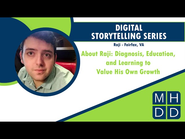 MHDD Digital Storytelling Series: Raji from Fairfax, VA