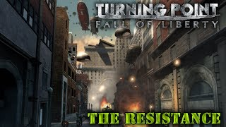 """Turning Point: Fall of Liberty. Part 4 """"The resistance"""""""